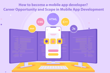 How to become a mobile app developer? Career Opportunity and Scope in Mobile App Development