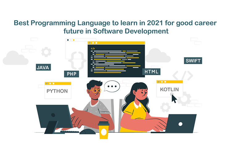 Best Programming Language to learn in 2021 for good career future in Software Development