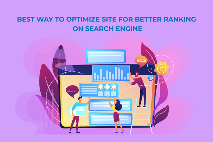 Best Way to Optimize site for Better Ranking on Search Engine